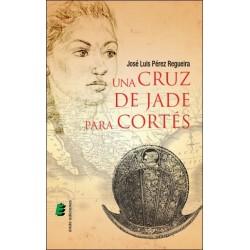 Una cruz de jade para Cortés