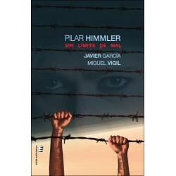 Pilar Himmler. Sin límite...